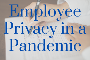 Employee Privacy In a Pandemic